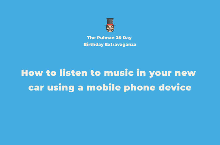How to listen to music from your phone through your car | Pulman Group