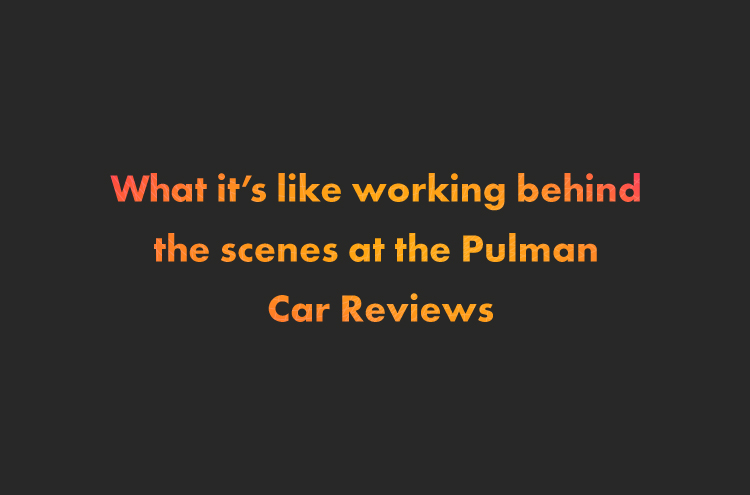 Working behind the scenes at the car reviews with Pulman Group