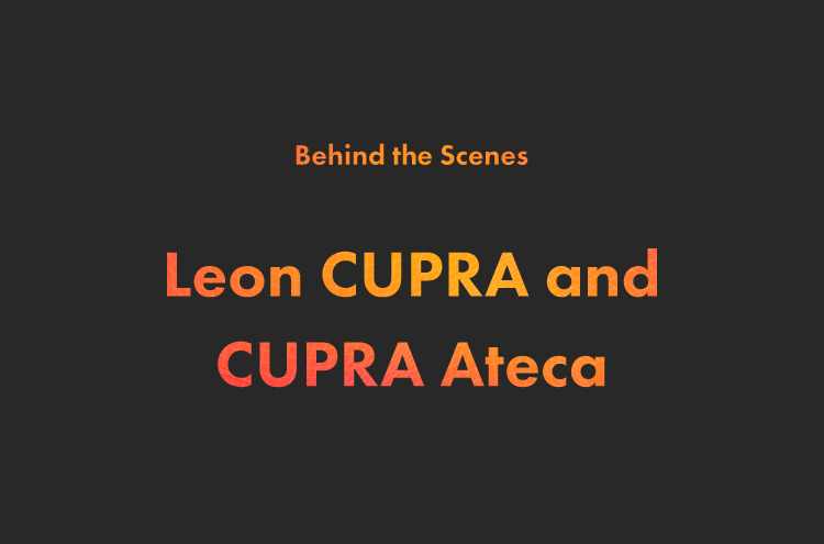 Behind the scenes with the SEAT Leon CUPRA and CUPRA Ateca