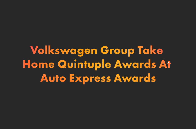 Volkswagen Group Take Home Quintuple Awards At Auto Express Awards