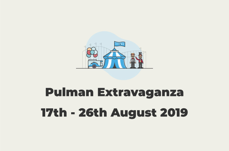 The Pulman Extravaganza is now back at Pulman between 17th and 26th August 2019